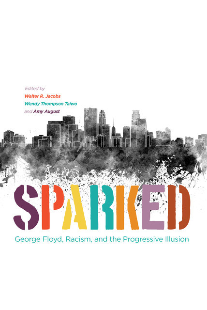 Sparked, Amy August, Walter R. Jacobs, Wendy Thompson Taiwo