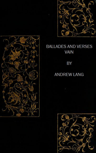 Ballades and Verses Vain, Andrew Lang