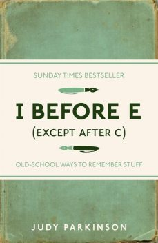 I Before E (Except After C), Judy Parkinson