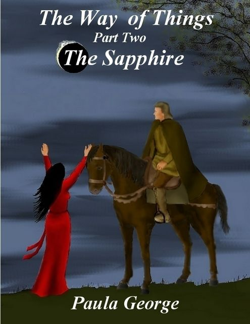 The Way of Things Part Two – The Sapphire, Paula George