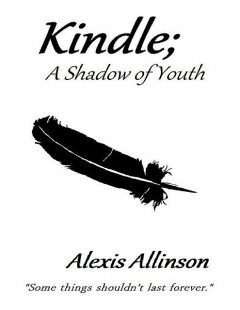 Kindle a Shadow of Youth, Alexis Allinson