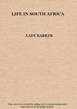 Life in South Africa, Lady Barker