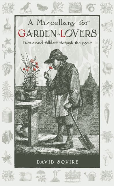 A Miscellany for Garden-Lovers, David Squire