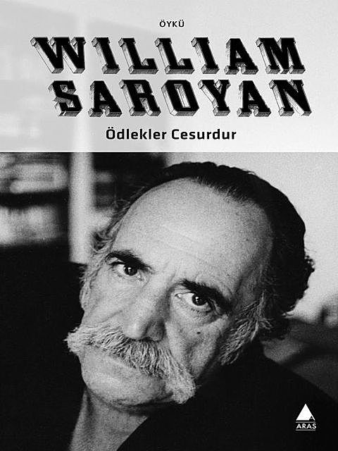 Ödlekler Cesurdur, William Saroyan