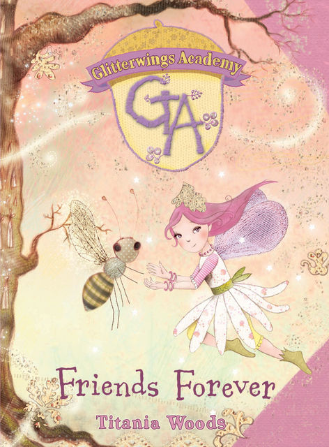 GLITTERWINGS ACADEMY 3: Friends Forever, Titania Woods