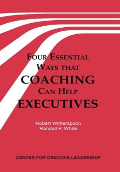 Four Essential Ways That Coaching Can Help Executives, Randall White, Robert Witherspoon