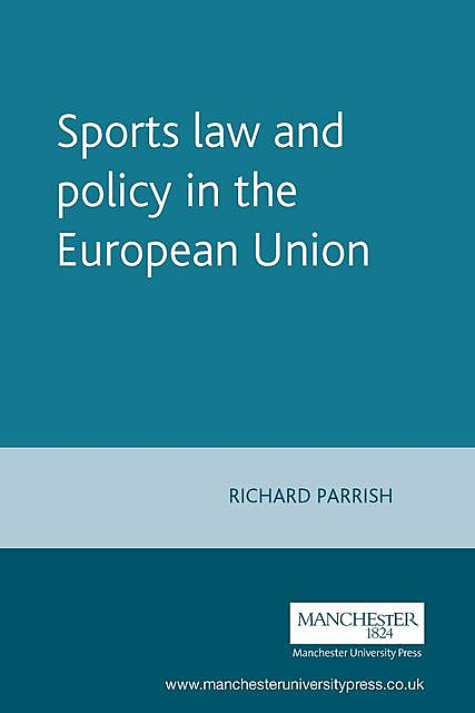 Sports law and policy in the European Union, Richard Parrish