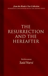 Resurrection And The Hereafter, Bediuzzaman Said Nursi
