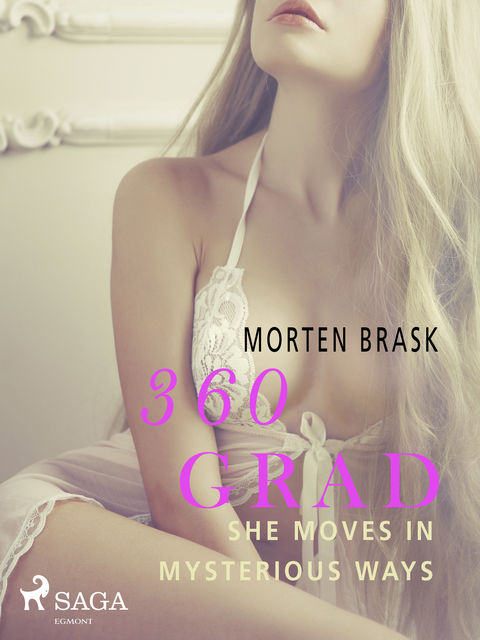360 Grad – She moves in mysterious ways, Morten Brask
