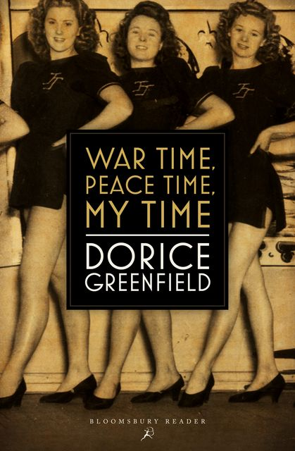 War Time, Peace Time, My Time, Dorice Greenfield