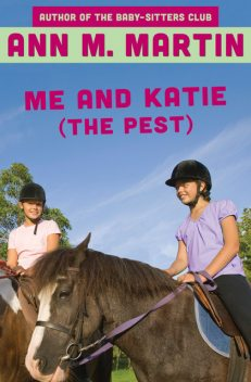 Me and Katie (the Pest), Ann Martin