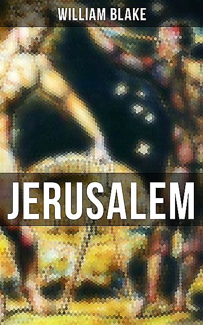 JERUSALEM, William Blake