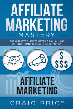 Affiliate Marketing Mastery, Craig Price