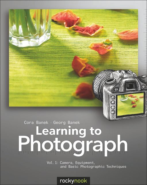 Learning to Photograph – Volume 1, Cora Banek, Georg Banek