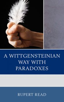 A Wittgensteinian Way with Paradoxes, Rupert Read