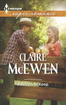 A Ranch to Keep, Claire McEwen