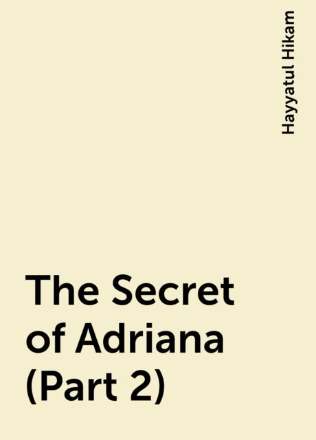The Secret of Adriana (Part 2), Hayyatul Hikam