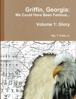 Griffin, Georgia: We Could Have Been Famous Volume 1: Glory, KyL Cobb
