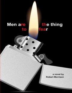 Men Are the Thing to Fear, Robert Morrison
