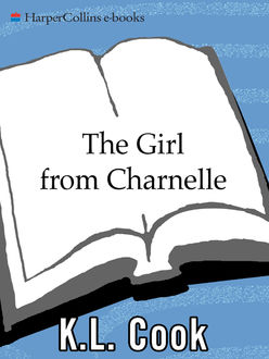 The Girl from Charnelle, K.L. Cook