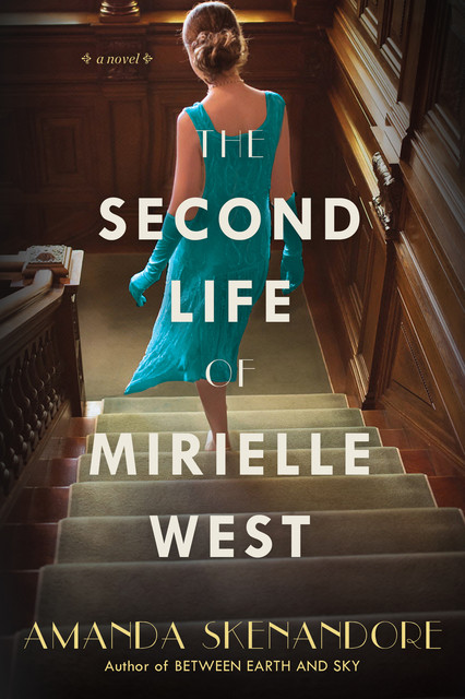 The Second Life of Mirielle West, Amanda Skenandore