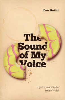 The Sound of My Voice, Ron Butlin