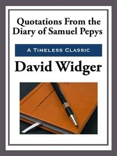 Quotations from the Diary of Samuel Pepys, David Widger