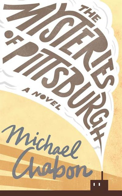 The Mysteries Of Pittsburgh, Michael Chabon