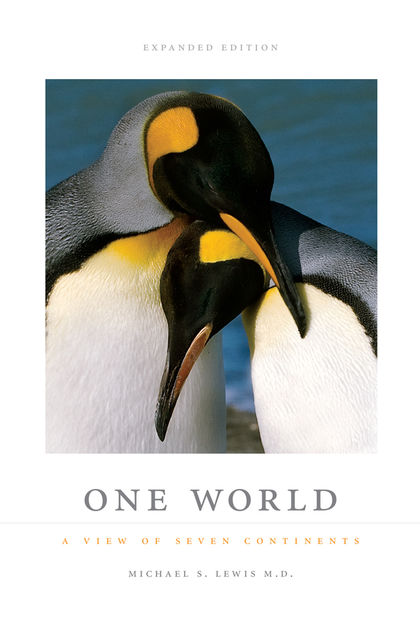 One World: A View of Seven Continents, Michael Lewis