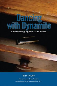 Dancing With Dynamite, Tim J Huff