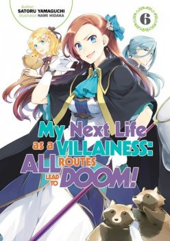 My Next Life as a Villainess: All Routes Lead to Doom! Volume 6, Satoru Yamaguchi