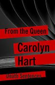 From the Queen, Carolyn Hart