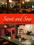 Sweet and Sour: Life in Chinese Family Restaurants, of Psychology Emeritus John Jung