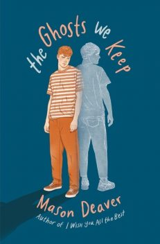 The Ghosts We Keep, Mason Deaver