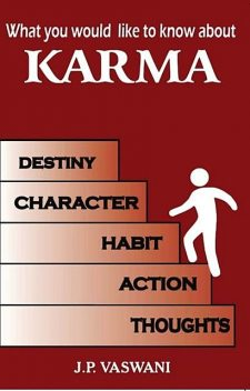 What You Would Like to Know About Karma, J.P. Vaswani