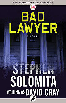 Bad Lawyer, Stephen Solomita