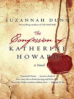 The Confession of Katherine Howard, Suzannah Dunn