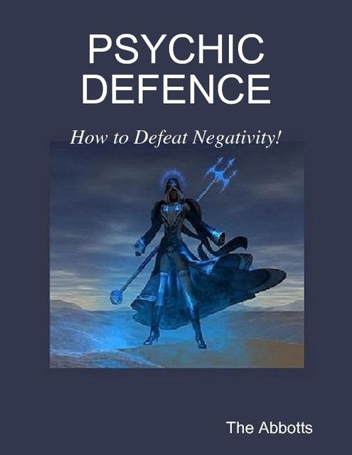 Psychic Defence – How to Defeat Negativity!, The Abbotts