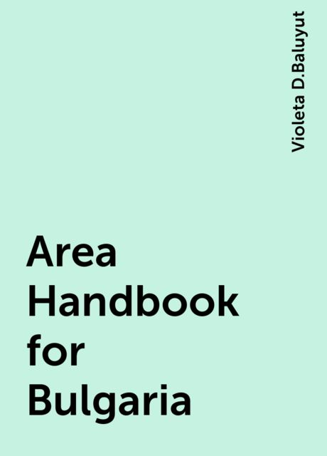 Area Handbook for Bulgaria, Violeta D.Baluyut