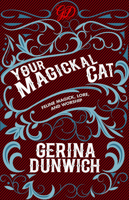 Your Magickal Cat, Gerina Dunwich