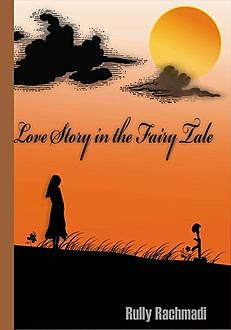 Love Story in the Fairy Tale, Rully Rachmadi