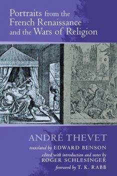 Portraits from the French Renaissance and the Wars of Religion, André Thevet