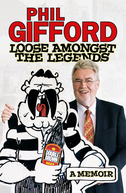 Loose Amongst the Legends, Phil Gifford