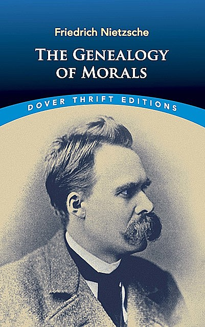The Genealogy of Morals, Friedrich Nietzsche