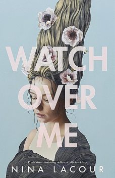Watch Over Me, Nina LaCour