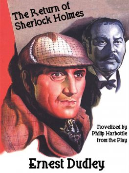 The Return of Sherlock Holmes: A Classic Crime Tale, Ernest Dudley, Philip Harbottle