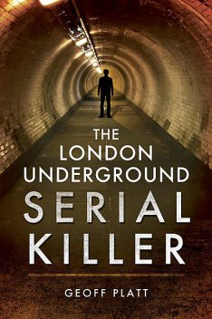 The London Underground Serial Killer, Geoff Platt