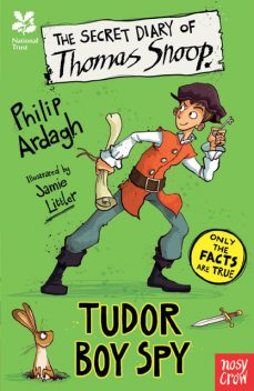 The Secret Diary of Thomas Snoop, Tudor Boy Spy, Philip Ardagh