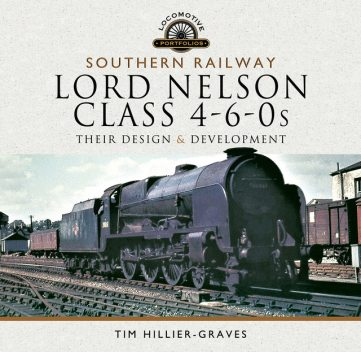 Southern Railway, Lord Nelson Class 4–6–0s, Tim Hillier-Graves