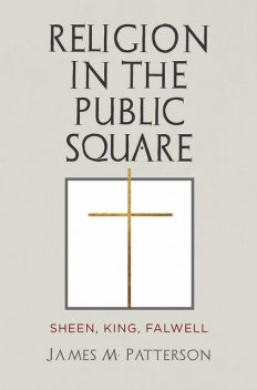 Religion in the Public Square, James Patterson